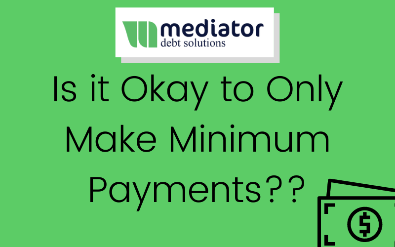 Is It Okay to Make Minimum Payments Only? Blog Cover